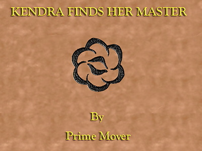 Prime Mover Kendra Finds Her..
